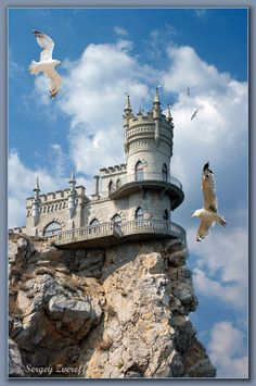RUSSIAN MANORS ~ The Swallow's Nest Castle was built on a 40-m height Aurora's Rock of Ay Todor (Old Greek:: St Feodor) cliff, to the south of Crimea, Ukraine.