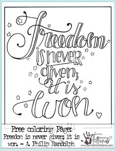 Free Coloring Page Freedom Is Never Given It Won