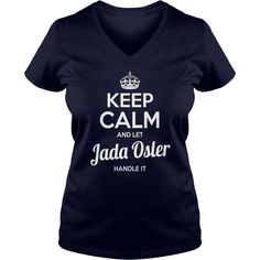 Jada Osler Shirts keep calm and let Jada Osler handle it Jada Osler Tshirts Jada Osler TShirts Name shirts Jada Osler my name Jada Osler guys ladies tees Hoodie Sweat Vneck Shirt for Jada Osler #gift #ideas #Popular #Everything #Videos #Shop #Animals #pets #Architecture #Art #Cars #motorcycles #Celebrities #DIY #crafts #Design #Education #Entertainment #Food #drink #Gardening #Geek #Hair #beauty #Health #fitness #History #Holidays #events #Home decor #Humor #Illustrations #posters #Kids…