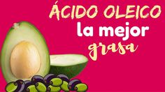 Ácido Oleico, la mejor grasa