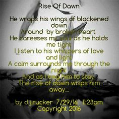 Poem I wrote... rise of dawn ...d.j.rucker