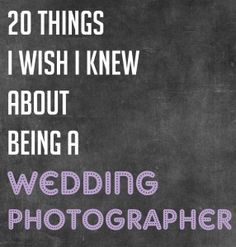 20 things about being a wedding photographer