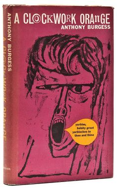 The First Edition Covers of 25 Classic Books: A Clockwork Orange, by Anthony Burgess. William Heinemann, London, 1962
