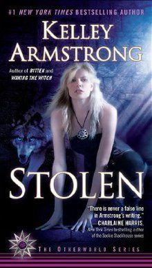 Stolen (Women of the Otherworld, #2) by Kelley Armstrong