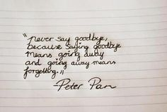Never say goodbye - Peter Pa