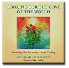 Cooking for the Love of the World: Awakening our Spirituality through Cooking