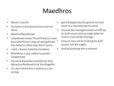 Maedhros funny except it's pronounced ma-eh-throse. And he's not f***ing his cousin