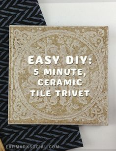 Make your own tile trivet. Fun, inexpensive and Easy #DIY project! » Good Mother's Day gift idea. Could use a slate tile or anything!