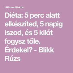 Diéta: 5 perc alatt elkészíted, 5 napig iszod, és 5 kilót fogysz tőle. Érdekel? - Blikk Rúzs Kili, Lose Weight, Healthy, Sport, Earth, Deporte, Sports, Health