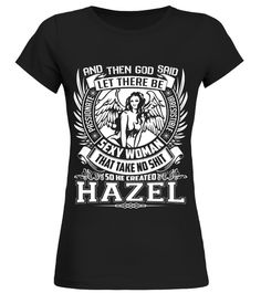 # CREATED HAZEL .  CREATED HAZEL A GIFT FOR A SPECIAL PERSON  It's a unique tshirt, with a special name!   HOW TO ORDER:  1. Select the style and color you want:  2. Click Reserve it now  3. Select size and quantity  4. Enter shipping and billing information  5. Done! Simple as that!  TIPS: Buy 2 or more to save shipping cost!   This is printable if you purchase only one piece. so dont worry, you will get yours.   Guaranteed safe and secure checkout via:  Paypal | VISA | MASTERCARD