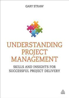 Understanding Project Management: Skills and Insights for Successful Project Delivery