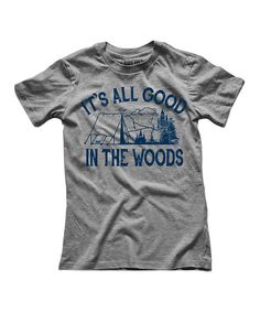 Look what I found on #zulily! Gray 'It's All Good in the Woods' Tee #zulilyfinds