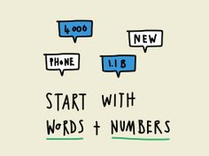 Start with words and numbers.  All good stories start with facts and figures. But words and numbers on their own aren't usually very interesting.