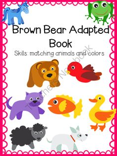 Brown Bear Adapted Book from Fun in ECSE on TeachersNotebook.com -  (11 pages)  - Great for students with autism and special needs. Students will work on colors and matching with the Brown Bear characters.