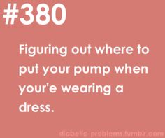 Diabetic Problem #380 (been there... done this....) Clip it to the bra;)