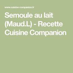 Semoule au lait (Maud.L) - Recette Cuisine Companion