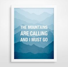 SALE The Mountains are calling and I must go, John Muir Quote, Typography Poster, Inspirational Quote