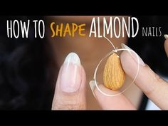 GREAT TUTORIAL!  How to: Shape Perfect Almond Nails - YouTube
