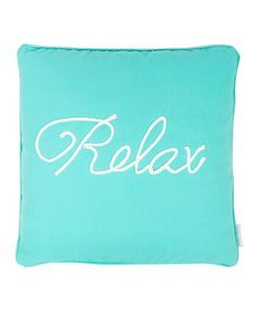 Another great find on #zulily! Blue Cozumel 'Relax' Throw Pillow #zulilyfinds
