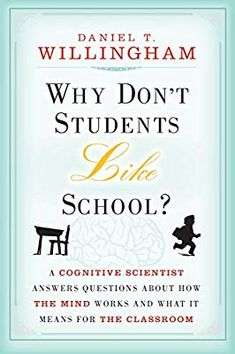 Why Don't Students Like School?: A Cognitive Scientist Answers Questions Abo… Why Don't Students Like School?: A Cognitive Scientist Answers Questions About How the Mind Works and What It Means for t (eBook Rental) Educational Psychology, School Psychology, Psychology Resources, American Federation Of Teachers, Information Literacy, Effective Teaching, Teaching Skills, Best Teacher, Teacher Books