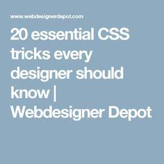 20 essential CSS tricks every designer should know | Webdesigner Depot