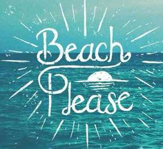 || Beach please!