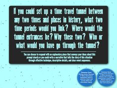 #630  time travel tunnel, from a set of Common Core aligned history prompts I put together.