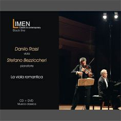 CD+DVD - Danilo Rossi (viola), Stefano Bezziccheri (piano) - [La viola romantica] --- iTunes --- Amazon