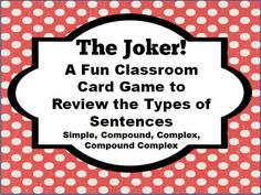 The Joker Cover Page Types Of Sentences, Complex Sentences, 7th Grade Ela, Seventh Grade, Compound Complex Sentence, Sentence Writing, Review Games, Cover Pages, Deck Of Cards