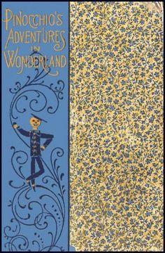 Pinnochio's Adventures in Wonderland... C. Collodi   1898 First edition(America)