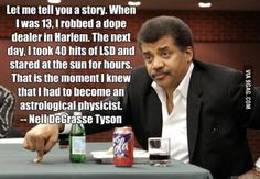 DeGrasse Tyson Robbed 'a Dope Dealer in Harlem' - Fullact Trending Stories With The Laugh Mixture Funny Photos, Best Funny Pictures, Bizarre Pictures, 9gag Memes, Rude Quotes, Alcohol Is A Drug, Weird Science, Physicist, Do You Remember