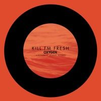 Kill FM - Fresh (Radio Edit) [OUT NOW] by OXYGEN Recordings on SoundCloud