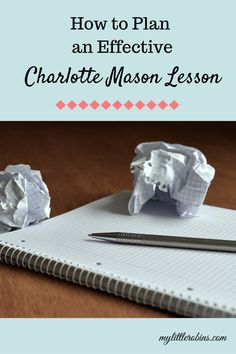 Planning Charlotte Mason lessons makes them more engaging and worthwhile.
