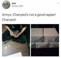 I am an Army and Chanyeol is an amazing rapper but I'm am Exo-l to. But I died from laughing<<<<<<i'm also an army but I fUCKIN LOVE chanyeol's voice and rap and I love exo in general tho Baekhyun, Park Chanyeol, Funny Kpop Memes, Exo Memes, K Pop, Day6 Sungjin, Exo Group, Xiuchen, Kim Jongdae