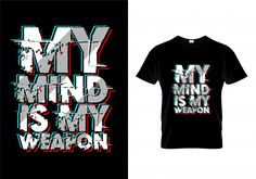 My mind is my weapon typography tshirt Premium Vector T Shirt Design Vector, Shirt Designs, Sassy Shirts, Creativity Quotes, Text Design, Typography Prints, T Shirts With Sayings, Design Quotes, Printed Shirts