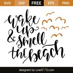 *** FREE SVG CUT FILE for Cricut, Silhouette and more *** Wake up & smell the beach