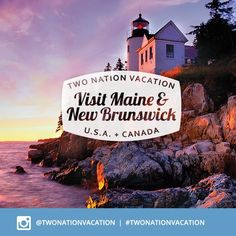 Get inspired for an international road trip this summer with the Two Nation Vacation - now on Instagram! Tag your own photos of New Brunswick and Maine with #TwoNationVacation to see them featured.