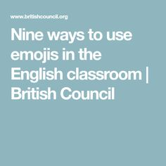 Through trial, error and mild emoji-obsession, Colm Boyd, a materials writer and British Council teacher in Barcelona, has produced these tips for English language teachers. English Classroom, Classroom Language, Middle School Activities, British Council, Spanish 1, English Language, Esl, English People, English