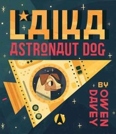 Discover the amazing adventure of the first astronaut dog! Laika is a stray dog living on the streets of Moscow when she is chosen to be the first ever animal launched into orbit. But her rocket disap
