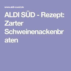 ALDI SÜD - Rezept: Zarter Schweinenackenbraten