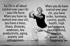 Tai Chi is all about control over your chi