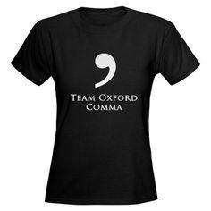 Team Oxford Comma (white) Women's Classic T-Shirt Team Oxford Comma (white) T-Shirt by Team Grammar - CafePress Word Nerd, Grammar, Funny Tshirts, Nerdy, White Women, Shirt Designs, Oxford, My Love, Tees