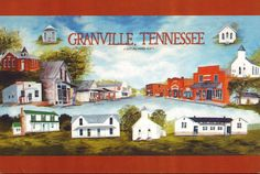 Granville is an unincorporated community in Jackson County, Tennessee, United States. Granville was the birthplace of U.S. Senator Albert Gore, Sr., father of former Vice-President Al Gore.  Granville established 1837.  Postcard: 1950's street scene and historical buildings of Granville.  Artist Leatha Talmage.