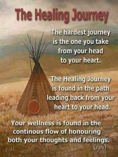 The healing journey is found on path back from your heart to your head. Native American Prayers, Native American Spirituality, Native American Wisdom, Native American Pictures, Native American History, Indian Spirituality, Indian Pictures, Spiritual Quotes, Wisdom Quotes