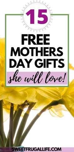 Check out this great list of 15 Free Mothers Day Gifts. Show your mom how much you care, without having to break the budget.