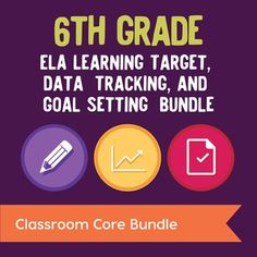 Learning Target Posters, Data Tracking, & Goal Setting Bundle for  All 6th Grade ELA Standards  Based on the research of Marzano, this bundle provides everything you need for posting and tracking your learning targets!  This bundle combines our Learning Target Posters and ELA Standards Chart for 6th Grade and Data Tracking and Goal Setting for 6th Grade ELA.