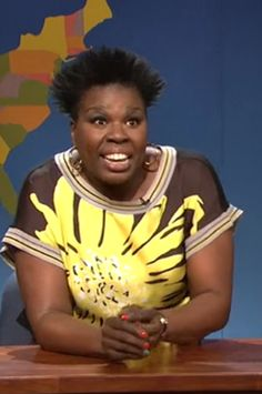 Leslie Jones. Look her up! She is hilarious!!!
