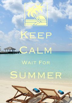 keep calm wait for summer / Created with Keep Calm and Carry On for iOS #keepcalm #summer #tropicalVacay