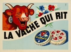 La Vache Qui Rit (the laughing cow), Benjamin Rabier, 1921 - vintage poster Retro Poster, Poster Ads, Retro Ads, Pub Vintage, Vintage Cards, Vintage Signs, Vintage Advertising Posters, Vintage Advertisements, Vintage Posters