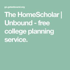 The HomeScholar | Unbound - free college planning service.